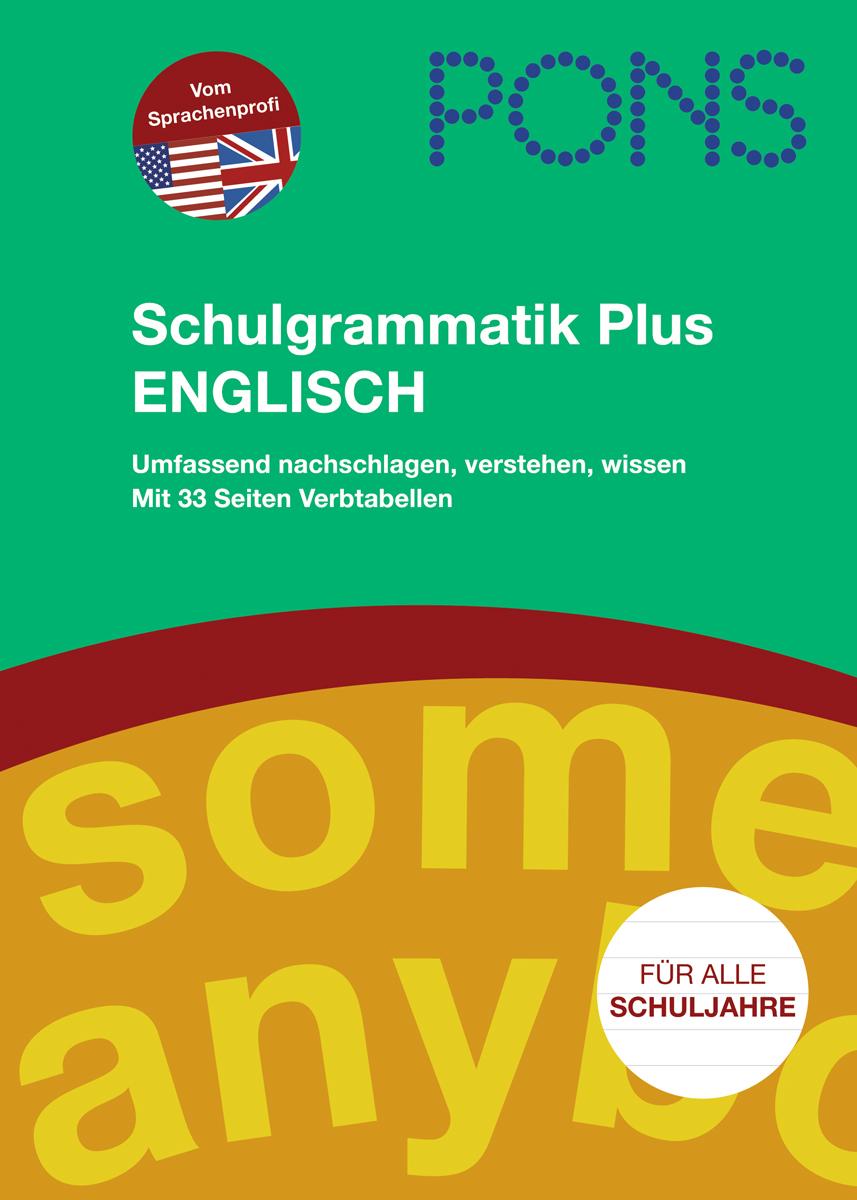 PONS Schulgrammatik Plus Englisch: Für alle Schuljahre: umfassend nachschla ...