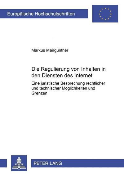 Die Regulierung von Inhalten in den Diensten des Internet