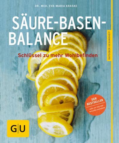 Säure-Basen-Balance; Der Schlüssel zu mehr Wohlbefinden   ; GU Körper & Seele Ratgeber Gesundheit ; Deutsch; ca. 128 S., 20 Fotos -