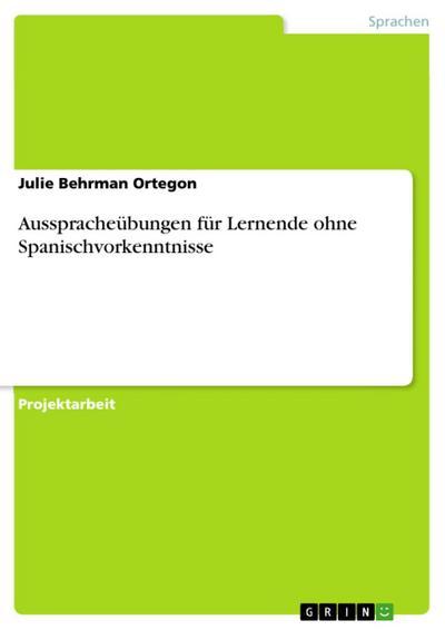 Ausspracheübungen für Lernende ohne Spanischvorkenntnisse