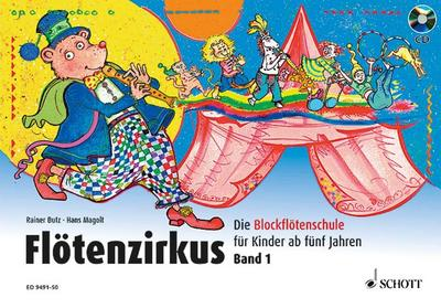 Flötenzirkus: Die Blockflötenschule für Kinder ab fünf Jahren. Band 1. Sopran-Blockflöte. Ausgabe mit CD.