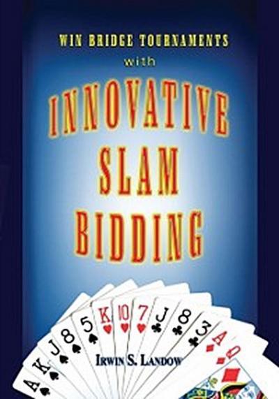 Innovative Slam Bidding