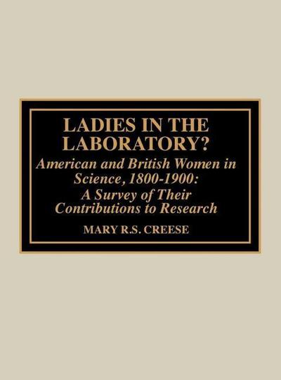 Ladies in the Laboratory? American and British Women in Science, 1800-1900