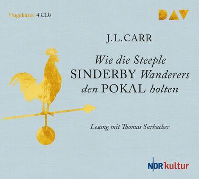 Wie die Steeple Sinderby Wanderers den Pokal holten; Ungekürzte Lesung mit Thomas Sarbacher (4 CDs); Übers. v. Köpfer, Monika; Deutsch
