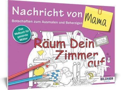 Das Malbuch für Erwachsene: Nachricht von Mama!: Botschaften zum Ausmalen und Beherzigen (Kreativ)
