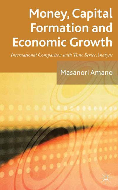 Money, Capital Formation and Economic Growth