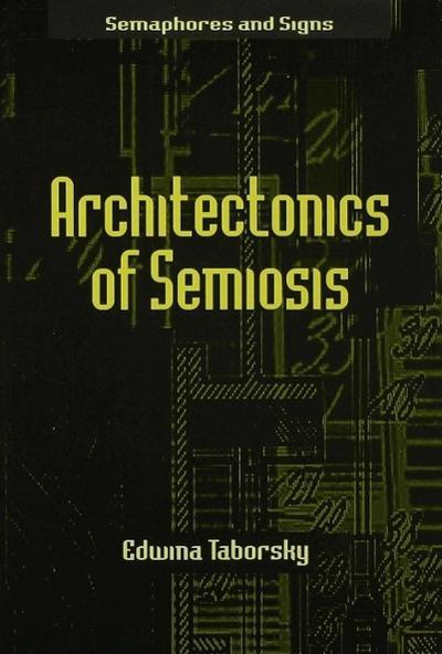 Architectonics of Semiosis