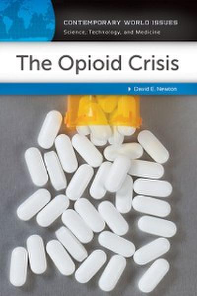 Opioid Crisis: A Reference Handbook