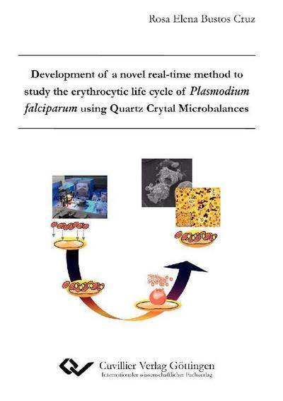 Development of a novel real-time method to study the erythrocytic life cycle of Plasmodium falciparum using Quartz Crystal Microbalances