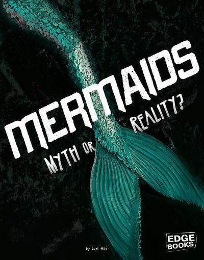Mermaids: Myth or Reality?