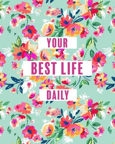 Create Your Best Life Daily