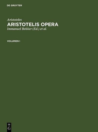 Aristoteles: Aristotelis Opera. Volumen I