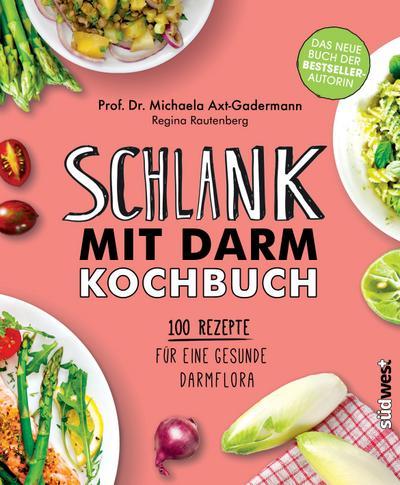 Schlank mit Darm Kochbuch; 100 Rezepte für eine gesunde Darmflora; Deutsch; ca. 80 Farbfotos