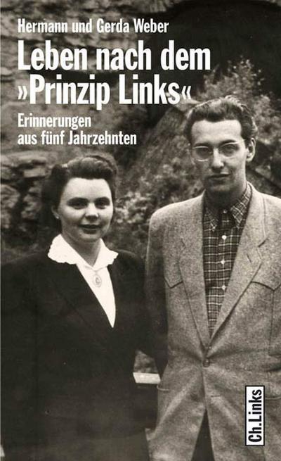 Leben nach dem »Prinzip Links«. Erinnerungen aus fünf Jahrzehnten