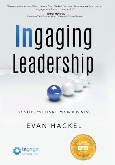 Ingaging Leadership: 21 Steps to Elevate Your Business