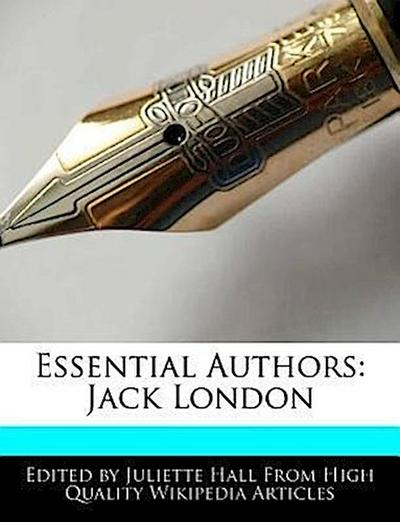An Unauthorized Guide to Essential Authors: Jack London