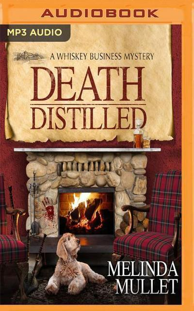 Death Distilled: A Whisky Business Mystery