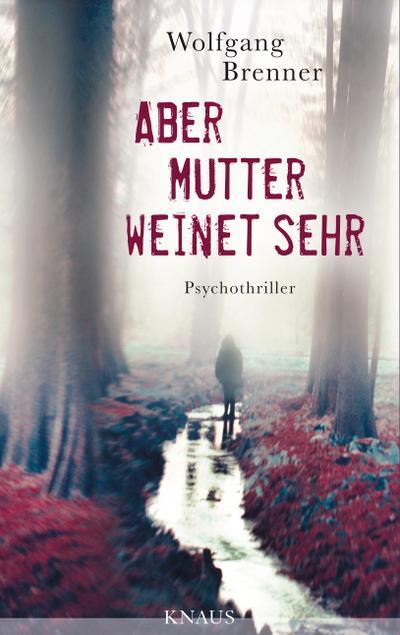 Aber Mutter weinet sehr: Psychothriller