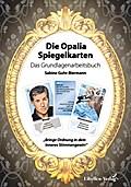 Die Opalia Spiegelkarten - Das Grundlagenarbeitsbuch