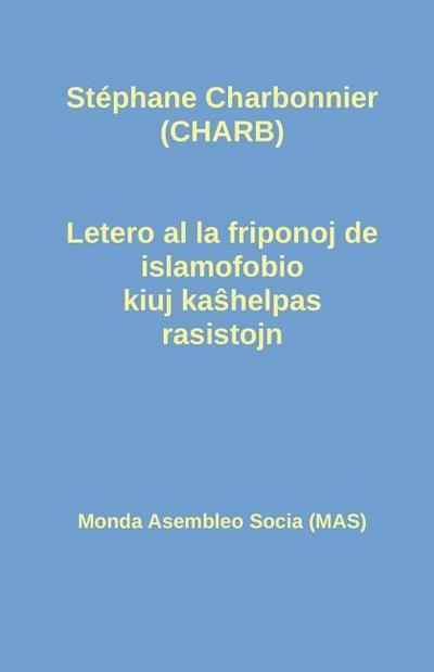 Letero Al La Friponoj de Islamofobio Kiuj Kaŝhelpas Rasistojn