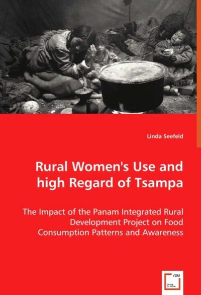Rural Women 's Use and high Regard of Tsampa