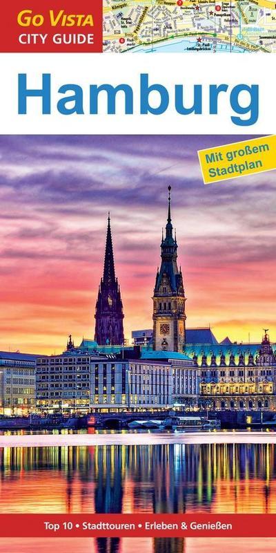 GO VISTA: Reiseführer Hamburg: Mit Faltkarte (Go Vista City Guide)