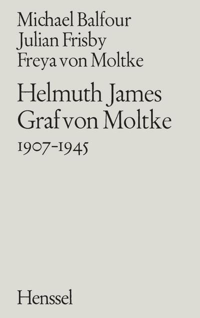 Helmuth James Graf von Moltke 1907-1945