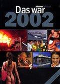 Das war 2002: Stern Jahrbuch