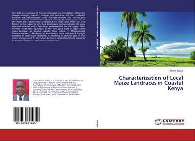 Characterization of Local Maize Landraces in Coastal Kenya