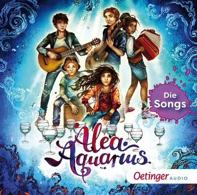 Alea Aquarius. Die Songs