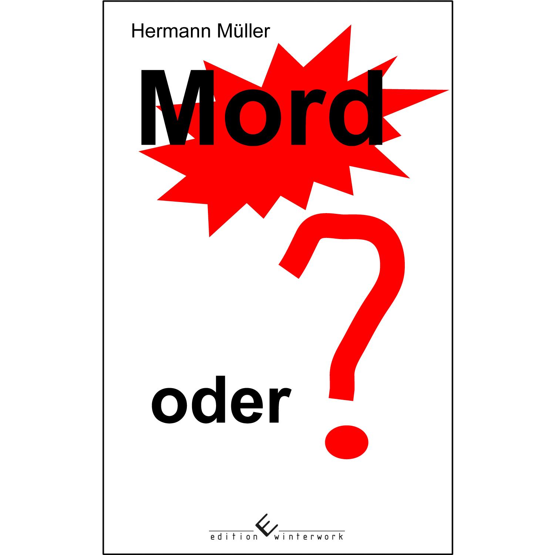 Mord oder ...? Hermann Müller