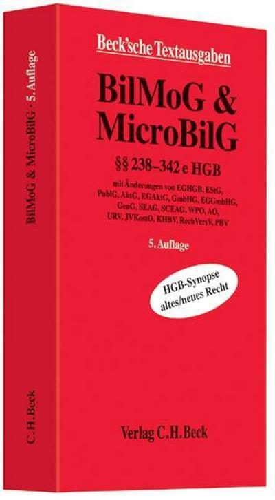 BilMoG & MicroBilG: §§ 8b, 9, 238-342e HGB, HGB-Synopse altes/neues Recht mit Änderungen von EGHGB, EStG, PublG, AktG, EGAktG, GmbHG, EGGmbHG, GenG, ... RechVersV, PBV, Rechtsstand: 1. Januar 2013