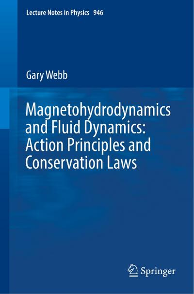 Magnetohydrodynamics and Fluid Dynamics: Action Principles and Conservation Laws
