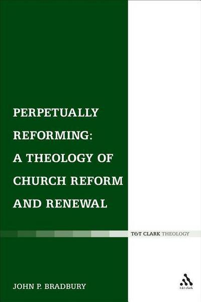 Perpetually Reforming: A Theology of Church Reform and Renewal
