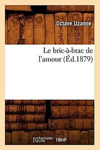 Le Bric-A-Brac de l'Amour (Ed.1879)