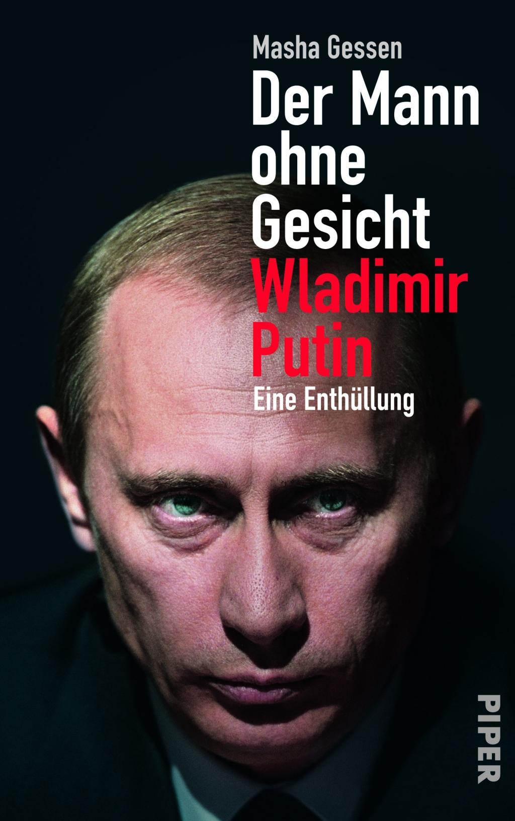 Masha Gessen ~ Der Mann ohne Gesicht: Wladimir Putin. Eine Ent ... 9783492055291
