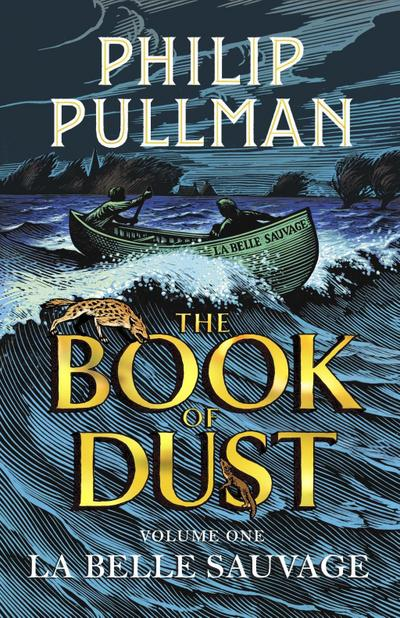 La Belle Sauvage: The Book of Dust Volume One (Book of Dust Series) - David Fickling Books - Taschenbuch, Englisch, Philip Pullman, ,