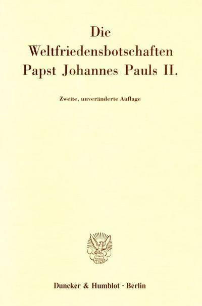 Die Weltfriedensbotschaften Papst Johannes Pauls II