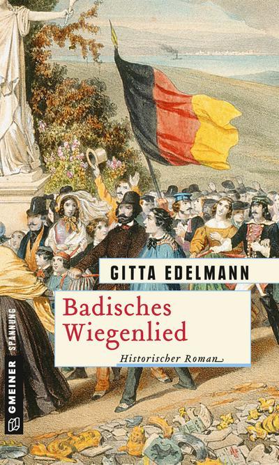 Badisches Wiegenlied; Historischer Roman; Historische Romane im GMEINER-Verlag; Deutsch