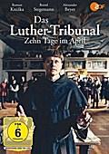 Das Luther-Tribunal. Zehn Tage im April