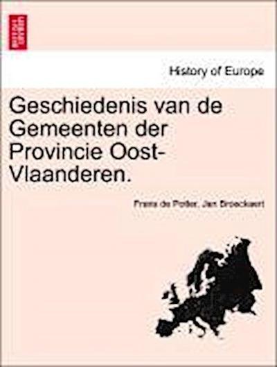 Geschiedenis van de Gemeenten der Provincie Oost-Vlaanderen. Derde Deel. Tweede Reeks.