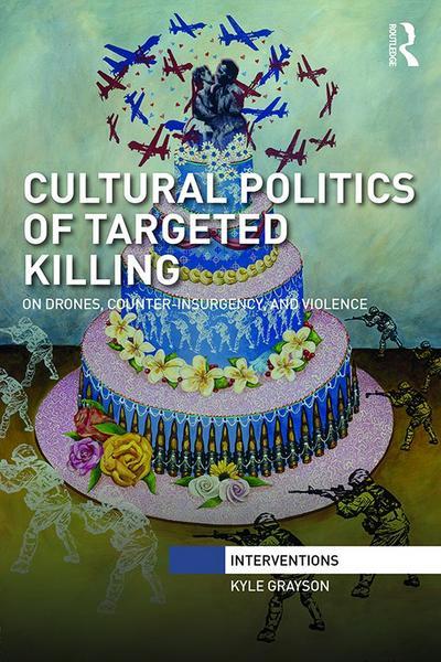 Cultural Politics of Targeted Killing