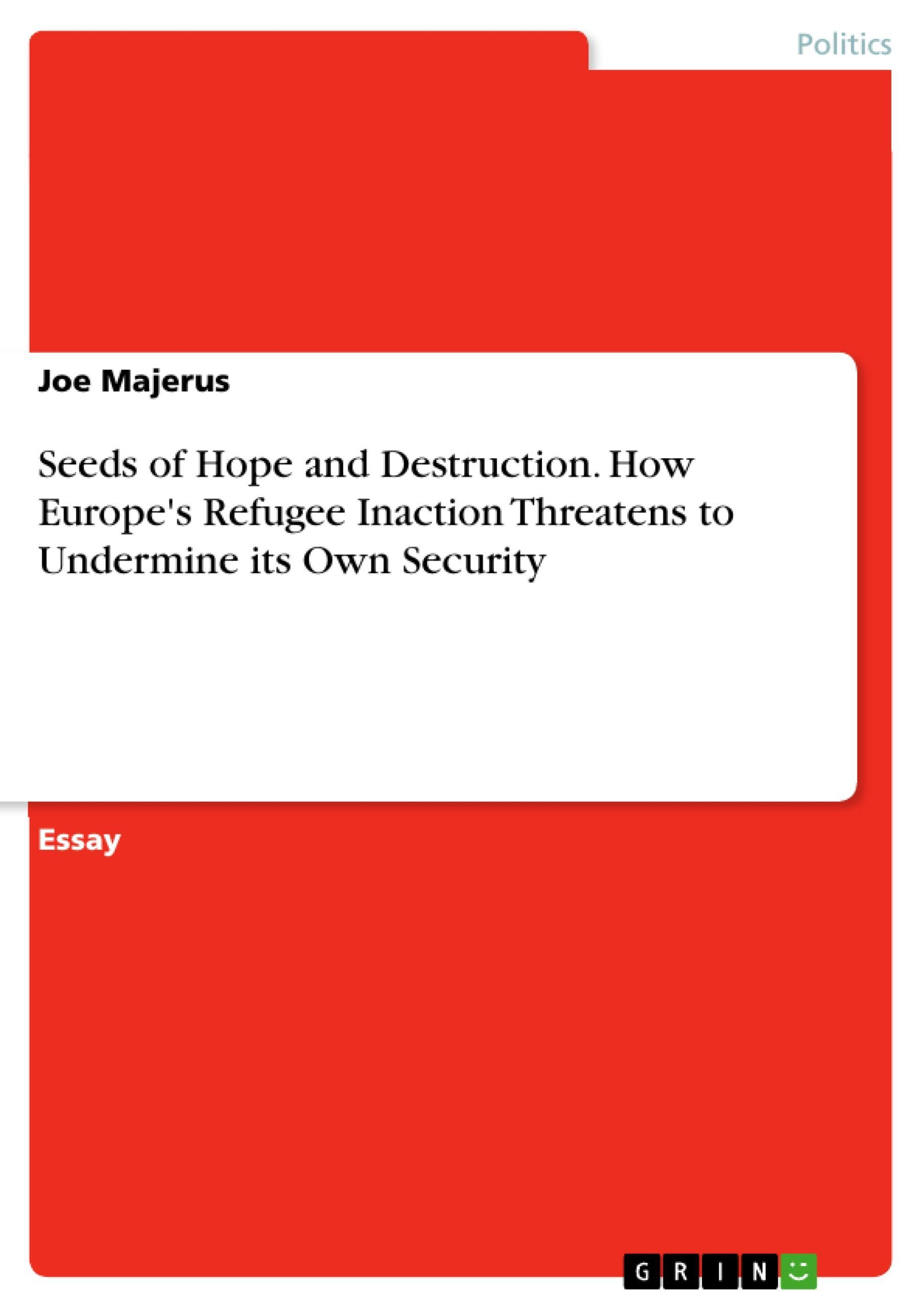 Seeds of Hope and Destruction. How Europe's Refugee Inaction ... 9783668089570