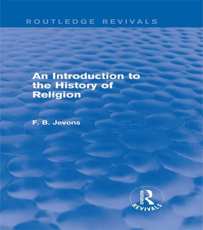 An Introduction to the History of Religion (Routledge Revivals)