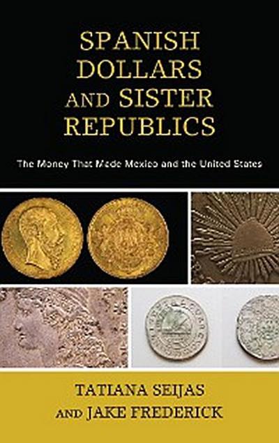 Spanish Dollars and Sister Republics