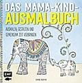 Das Mama-Kind-Ausmalbuch; Ausmalen, gestalten und gemeinsam Zeit verbringen; Ill. v. Davies, Hannah; Deutsch