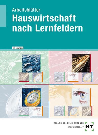 Arbeitsblätter mit eingetragenen Lösungen Hauswirtschaft nach Lernfeldern