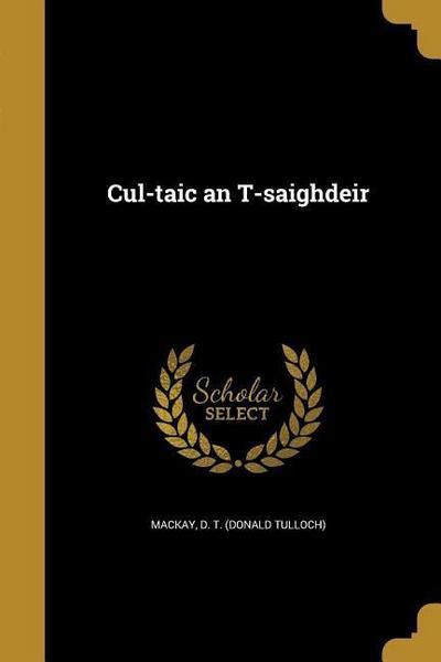 CUL-TAIC AN T-SAIGHDEIR