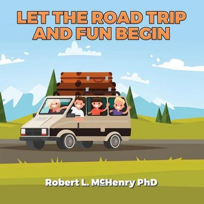 Let the Road Trip and Fun Begin