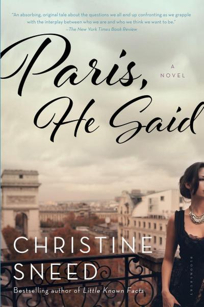 Paris, He Said - Bloomsbury - Taschenbuch, Englisch, Christine Sneed, ,